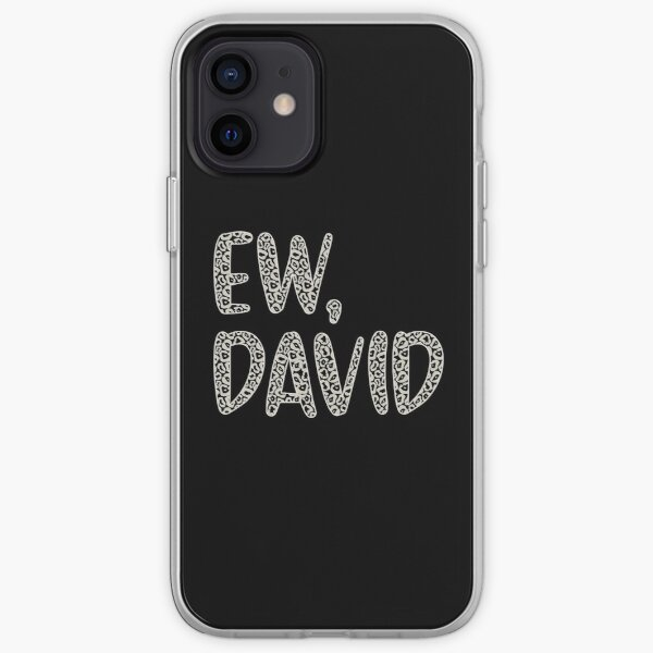 Ew, David. The Leopard Print iconic Schitt's Creek Alexis Rose to David Rose quote iPhone Soft Case