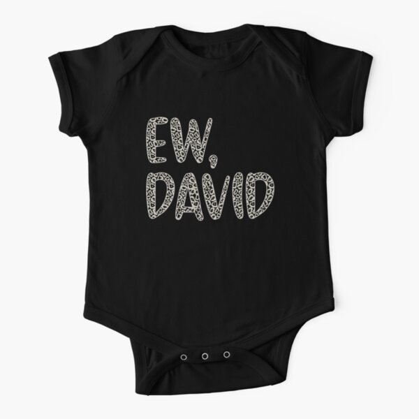 Ew, David. The Leopard Print iconic Schitt's Creek Alexis Rose to David Rose quote Short Sleeve Baby One-Piece