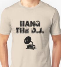 Hang The D.J. Unisex T-Shirt