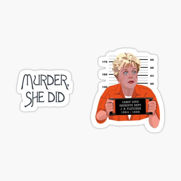 Murder she did, Murder she wrote. Jessica Fletcher serial killer. Angela Lansbury Sticker