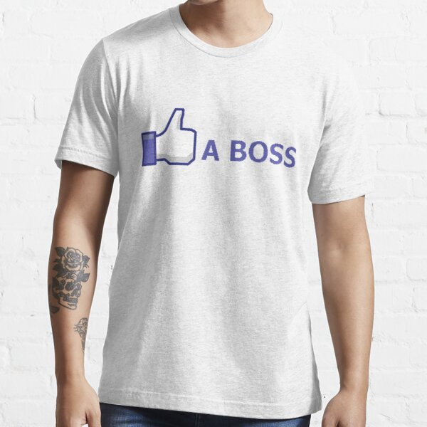 Like A Boss Essential T-Shirt