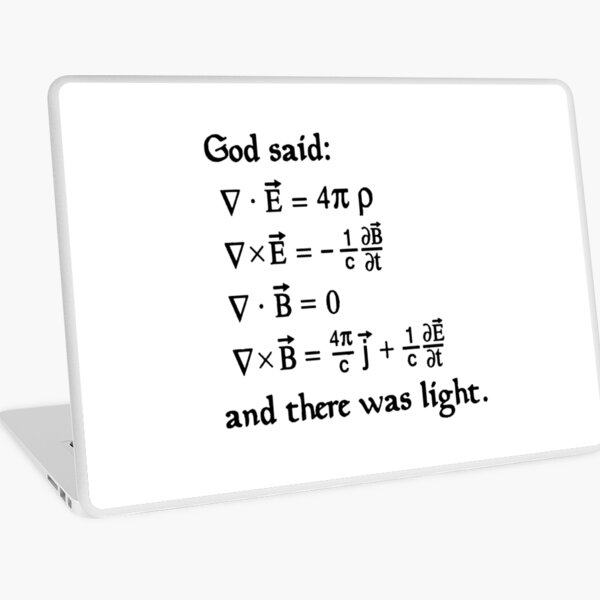 God said Maxwell Equations, and there was light. Laptop Skin