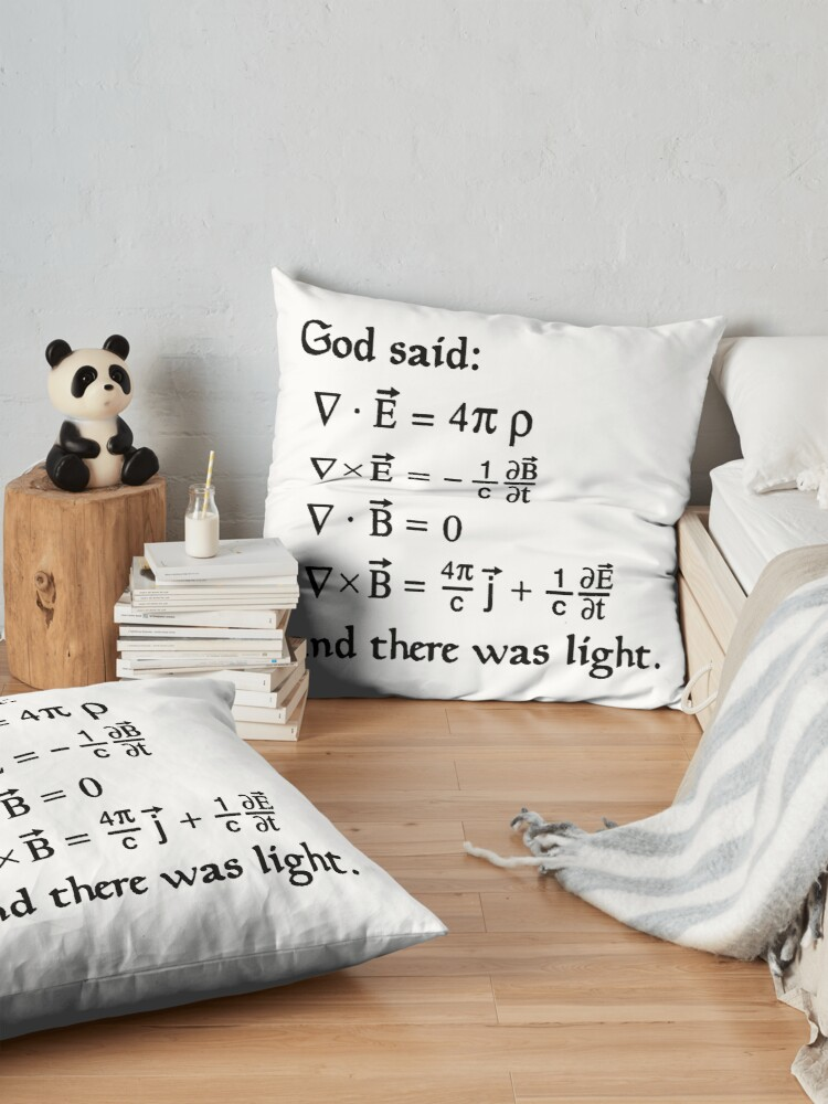 Alternate view of God said Maxwell Equations, and there was light. Floor Pillow