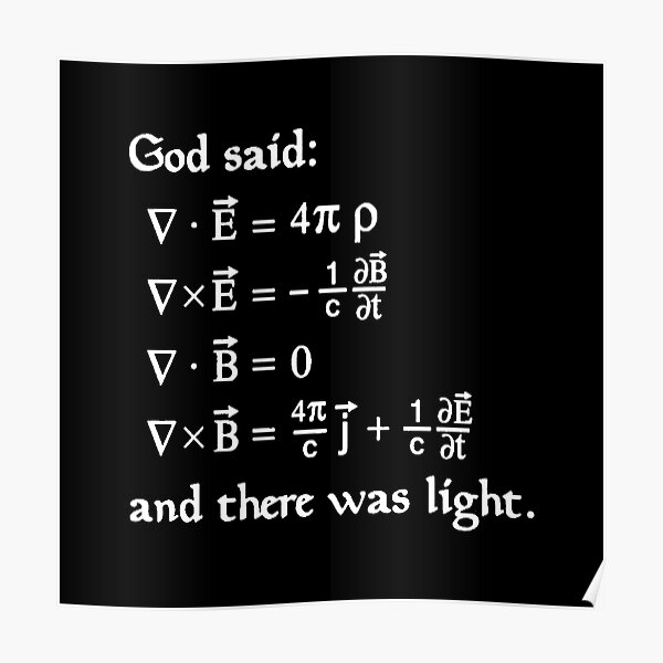 God said Maxwell Equations, and there was light. Poster