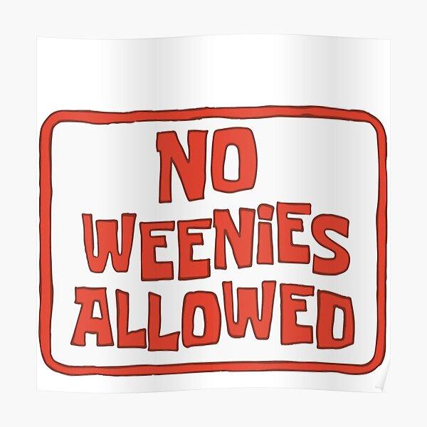 Spongebob ~ No Weenies allowed Poster