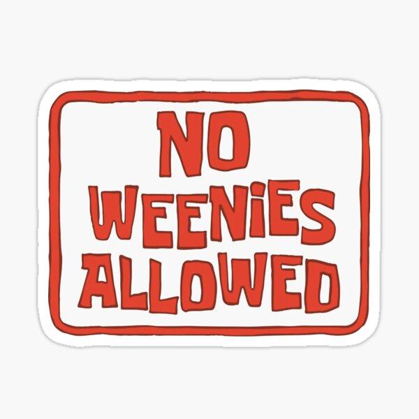 Spongebob ~ No Weenies allowed Sticker
