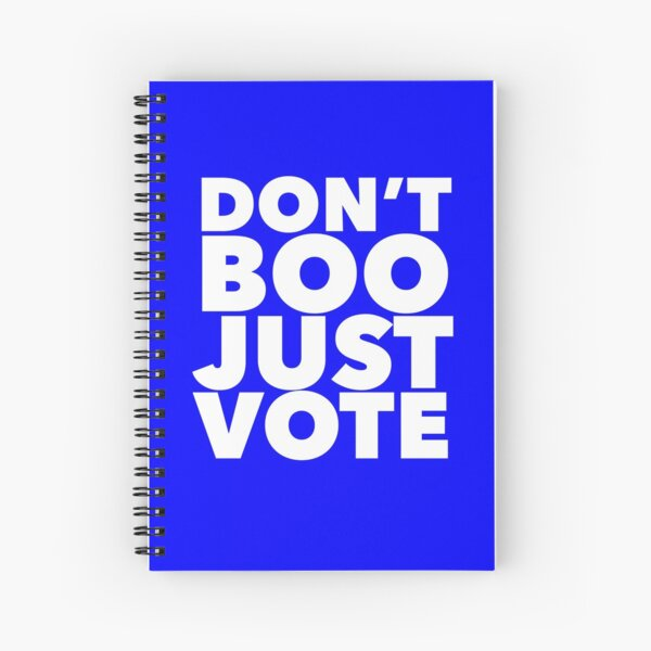 Election Gift - Dont Boo Just Vote - Politics Present Spiral Notebook