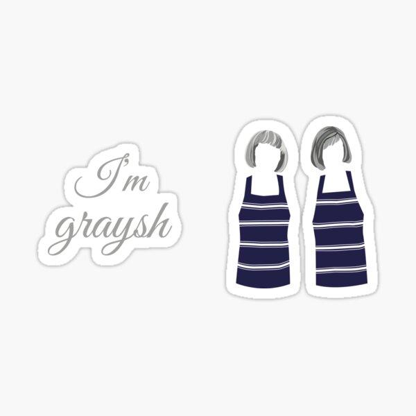 Prue & Trude, I'm graysh, Kath & Kim Sticker