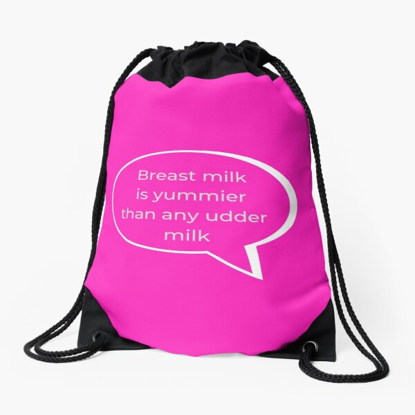 Breast Milk is Yummier than any other Milk v2 Drawstring Bag