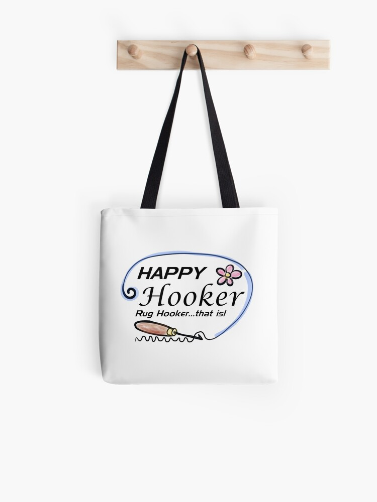 Proud to be a Hooker Canvas Tote for Fiber Artists Crochet Artists FREE SHIPPING for US Customers Rug Hookers