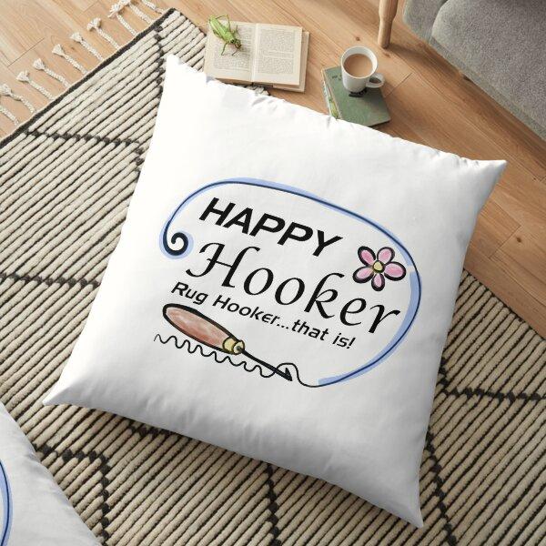 Happy Hooker, Rug Hooker Floor Pillow