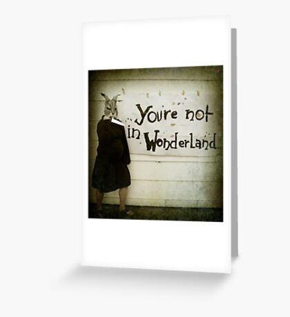 Not Wonderland Greeting Card