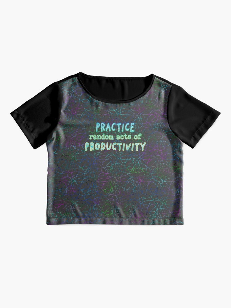 Alternate view of Practice Random Acts of Productivity. Chiffon Top
