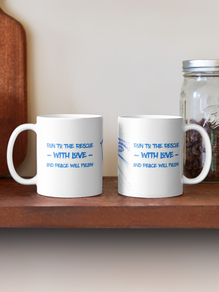 Alternate view of Run to the rescue with love and peace will follow Mug