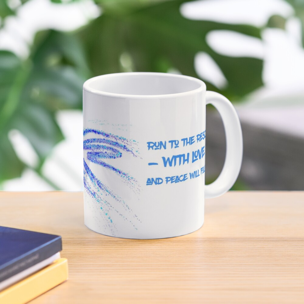 Run to the rescue with love and peace will follow Mug