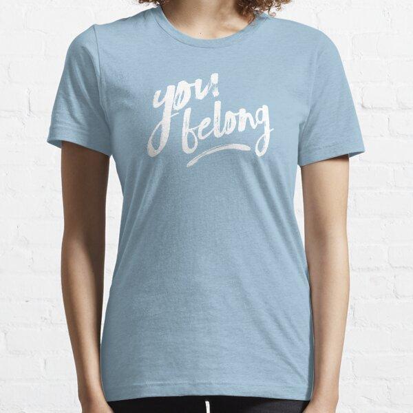 You Belong Essential T-Shirt