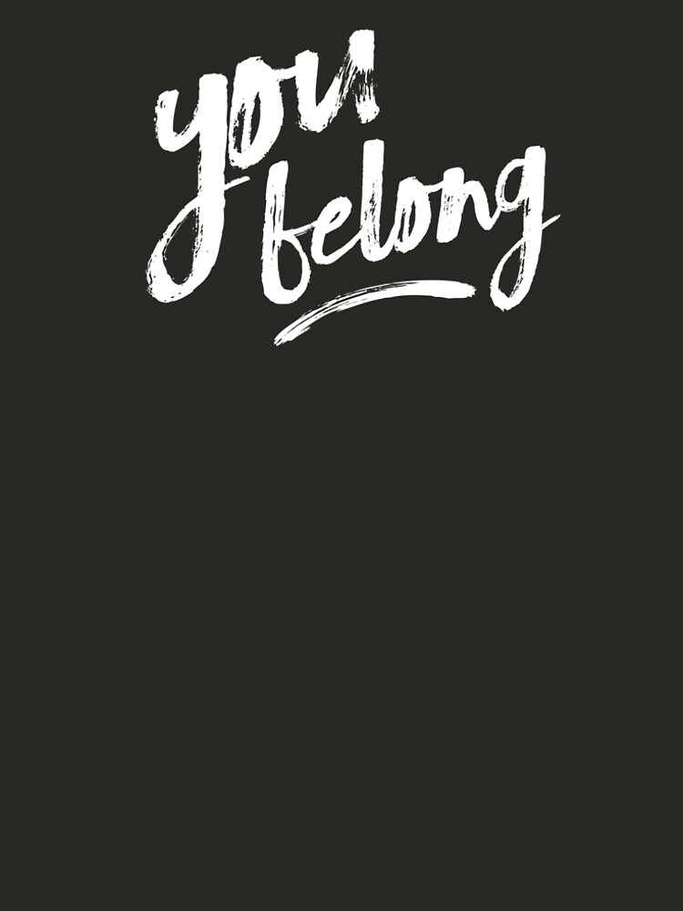 You Belong by d3deezign