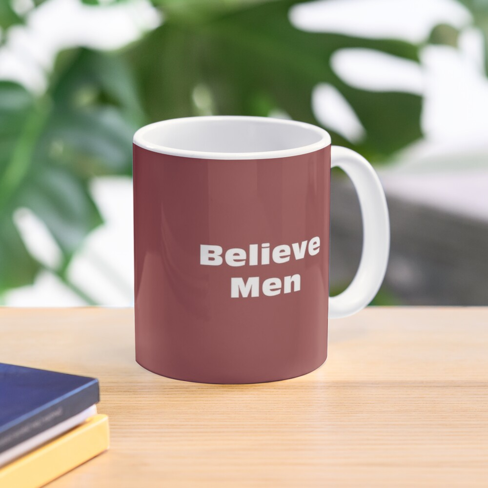Believe Men Mug Mug