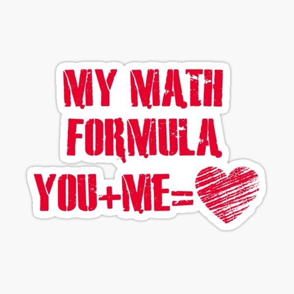 My math formula you plus me is equal to heart Sticker