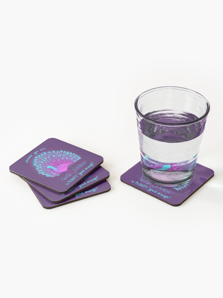 """Alternate view of """"whoever you are is PLENTY """"good enough"""""""" Neon Peacock Coasters (Set of 4)"""