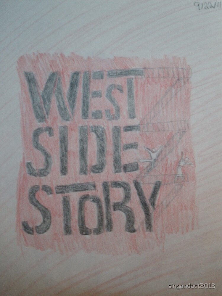 """West Side Story"" by singandact2013"