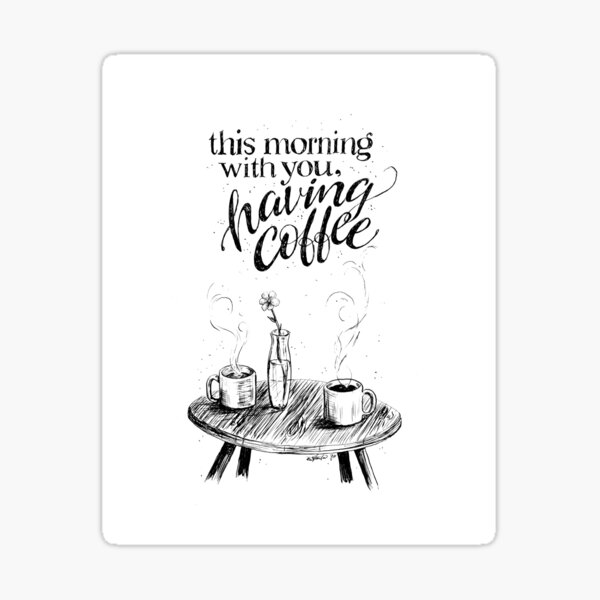 This Morning with You, Having Cofee Sticker