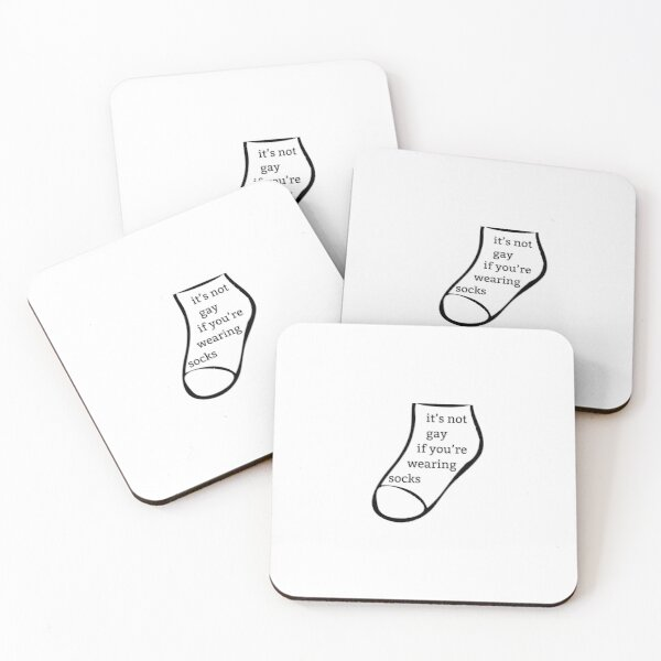 It's Not Gay if You're Wearing Socks Coasters (Set of 4)