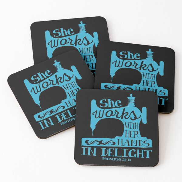 She Works With Her Hands in Delight Coasters (Set of 4)