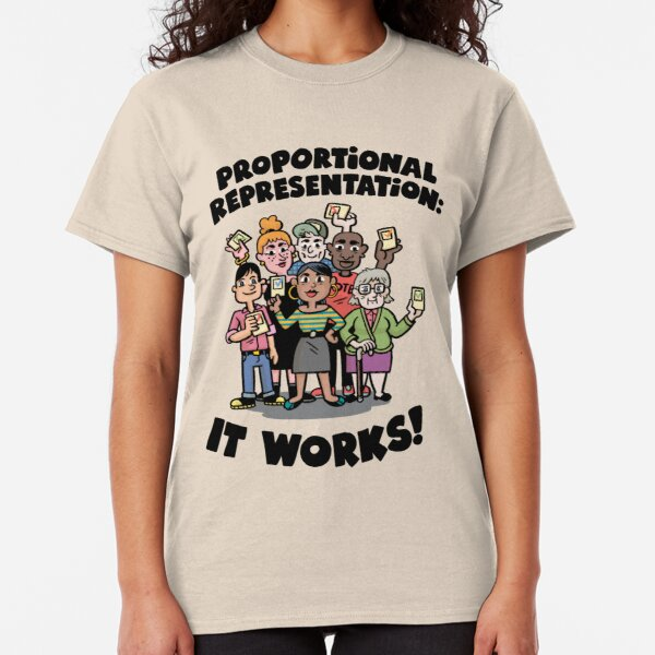 Proportional Representation: It works! For light background Classic T-Shirt