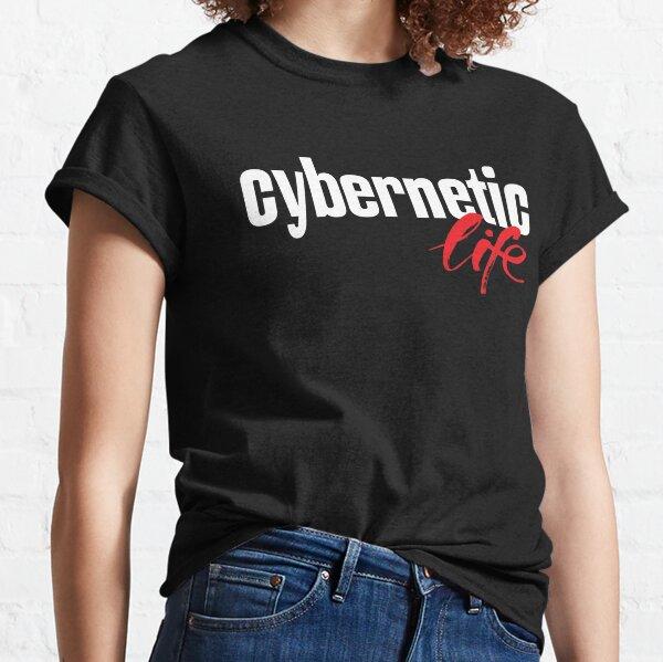 Cybernetic Life Classic T-Shirt