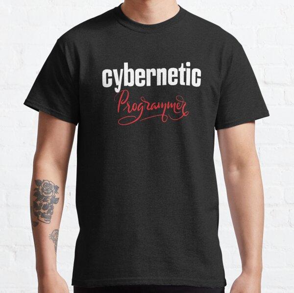 Cybernetic Programmer Classic T-Shirt
