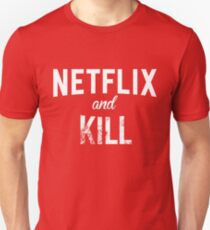 Netflix and Kill - Red Edition T-Shirt