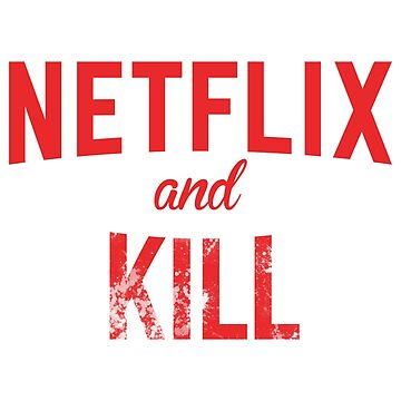Netflix and Kill - White Edition by pixelphase