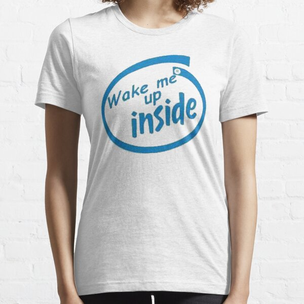 Wake me up inside Essential T-Shirt