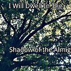 I Will Dwell in the Shadow of The Almighty (for Nika) by Charldia