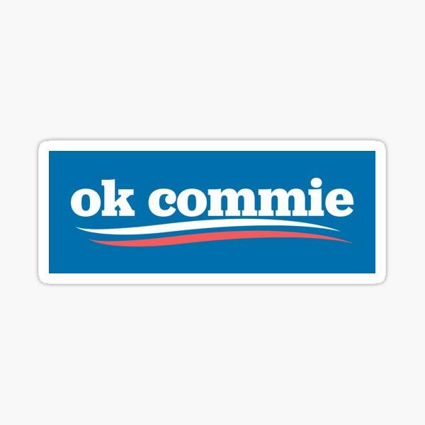 Ok Commie Anti-Communist Anti-Socialist Sticker