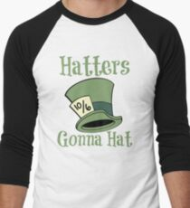 Hatters Gonna Hat T-Shirt
