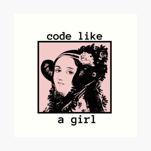 Programmer girl - Code like a girl - Ada Lovelace Art Print