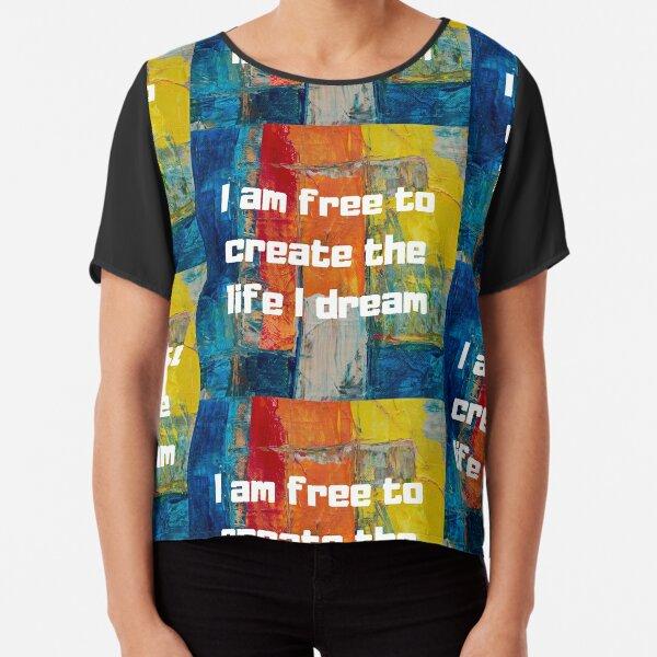 Soy libre de crear la vida que sueño Blusa