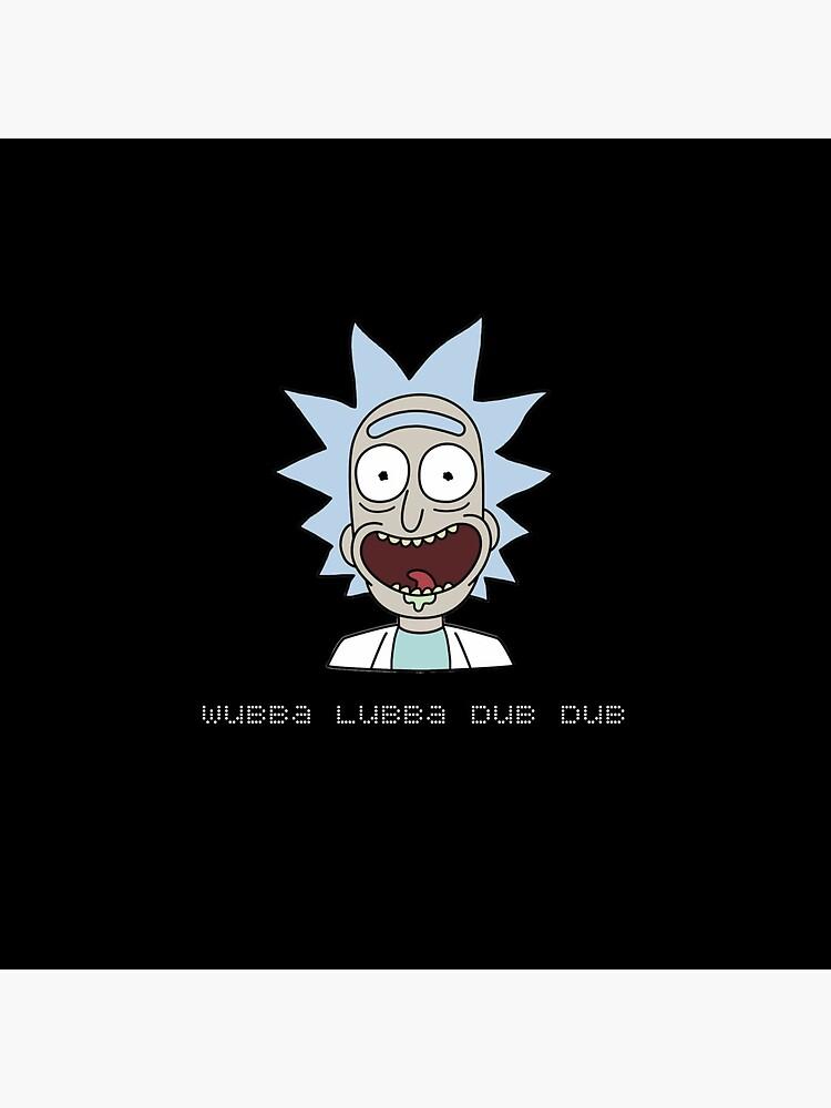 Wubba Lubba Dub Dub Rick Sanchez ; Rick and Morty. by Delgado-Style