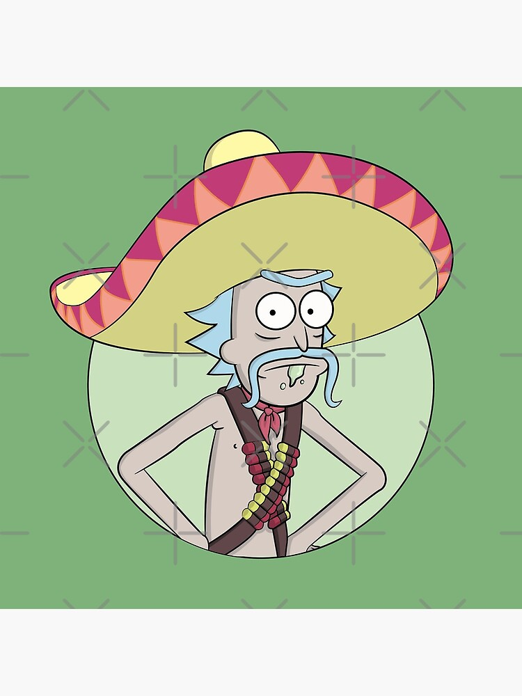 Mexican Rick Sanchez - Rick and Morty by BennyBearProof