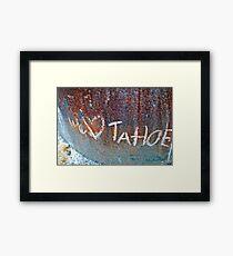 We Love Tahoe Framed Print