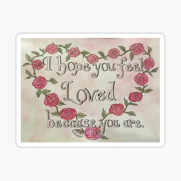 You are Loved Inspirational art Sticker