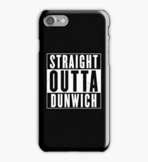 Straight Outta Dunwich iPhone Case/Skin