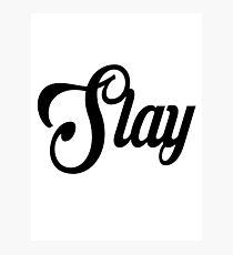 Slay Photographic Print