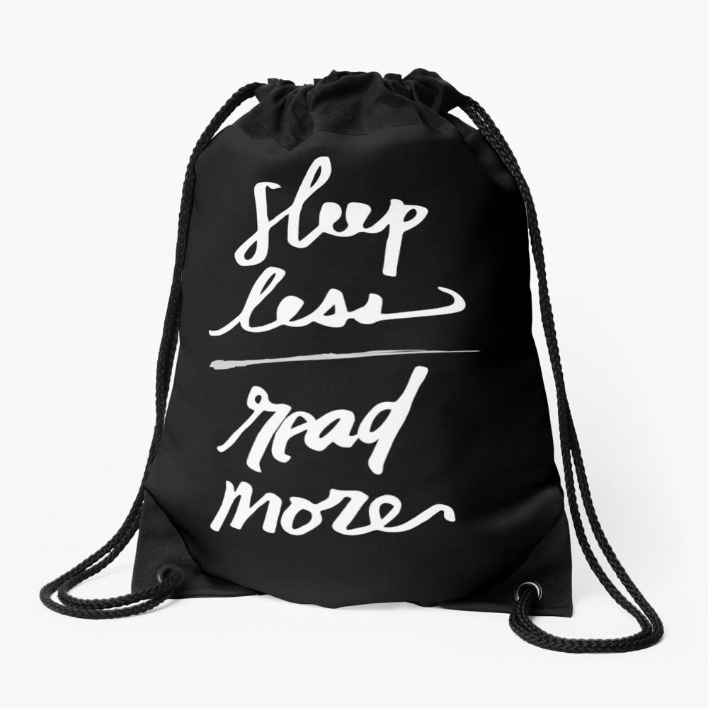 Sleep Less Read More Drawstring Bag