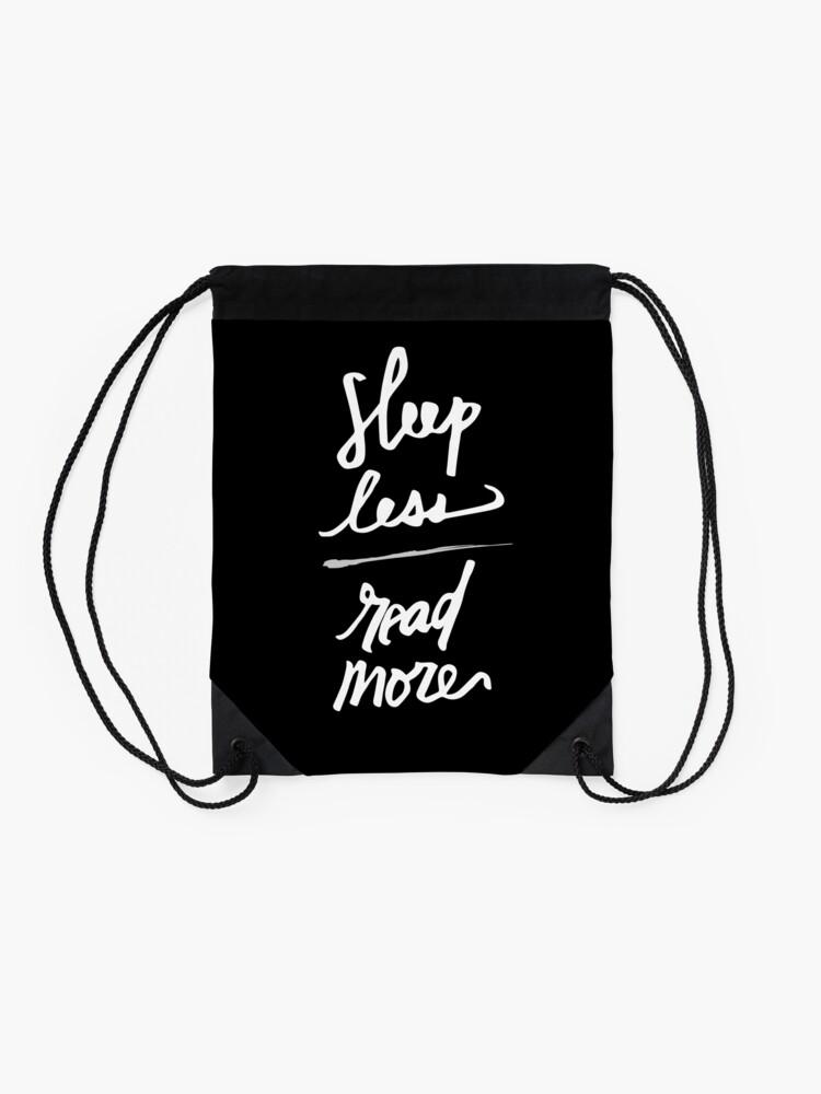 Alternate view of Sleep Less Read More Drawstring Bag