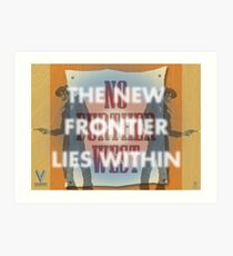 The New Frontier Lies Within Art Print