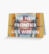The New Frontier Lies Within Greeting Card