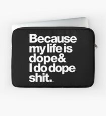 Because My Life is Dope - Kanye West Quote Laptop Sleeve